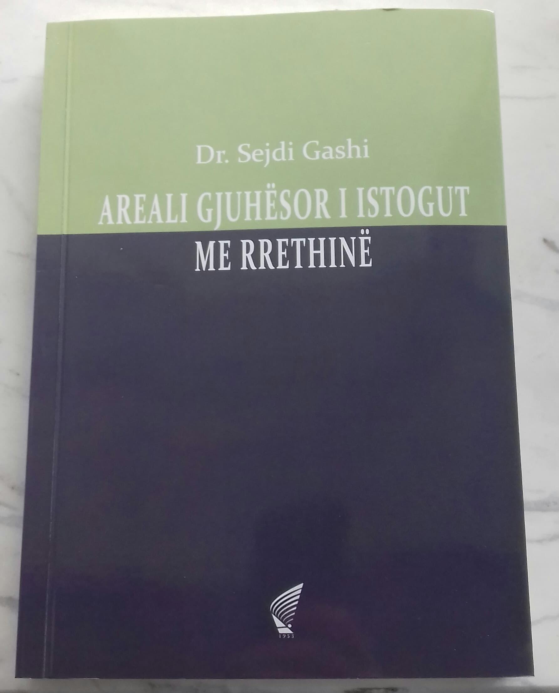 """Studimi monografik """"Areali gjuhësor i Istogut me rrethinë"""" i autorit Dr. Sejdi Gashi"""